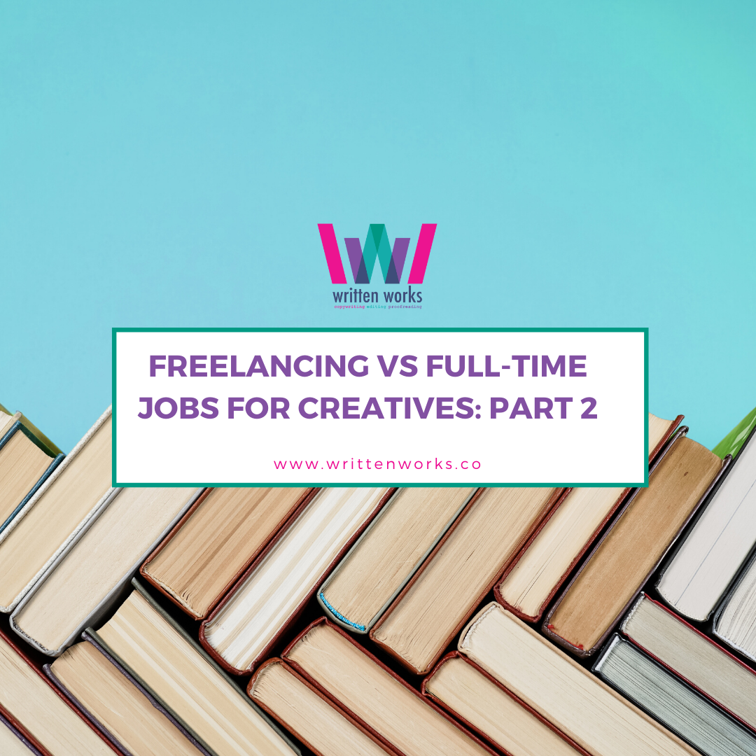 Freelancing Vs Full-Time Jobs for Creatives: Part 2