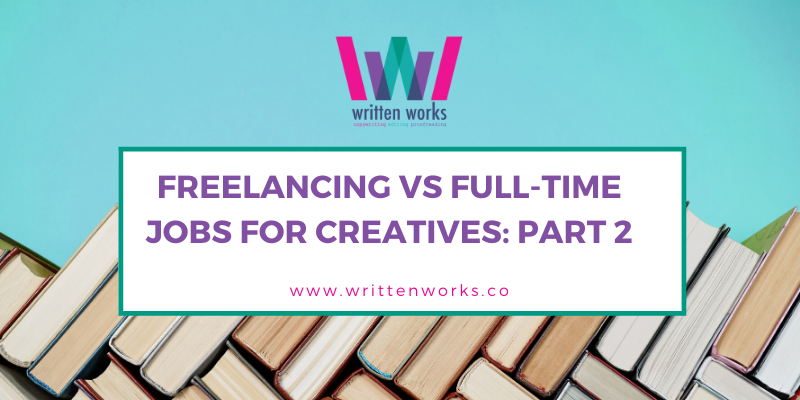 Freelancing Vs Full-Time Jobs for Creatives