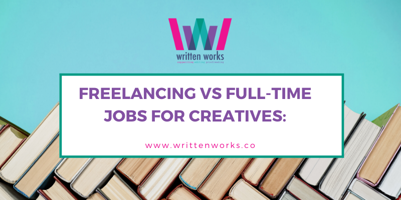 Freelancing Vs Full-Time Jobs for Creatives: